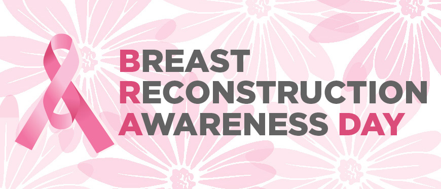 Breast Reconstruction Awareness (BRA) Day