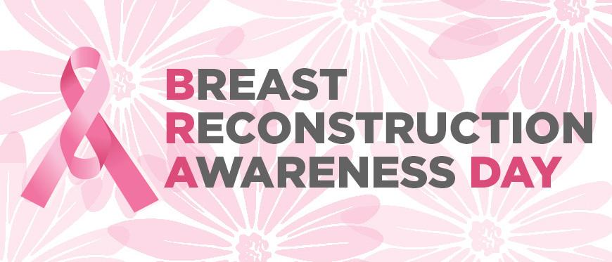 Breast Reconstruction Awareness (BRA) Day